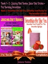Best Juicing Diet Books, Juice Diet Drinks + Fat Burning Smoothies + Smoothies Are Like You (eBook): 3 In 1 Box Set Compilation