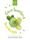 Green Smoothie Diet Recipes, 100+ Great Juicing Recipes (eBook): 3 In 1 Box Set