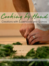 Cooking by Hand (eBook): Creations with Superfoods and Quinoa
