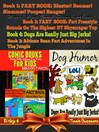 Comic Books For Kids (eBook): 4 in 1 Fart Book Box Set: Fart Book Volume, 1-3 + Dogs Are Really Just Big Jerks!, Volume 3