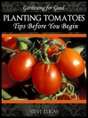 Planting Tomatoes (eBook): Tips Before You Begin