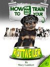 How to Train Your Rottweiler (eBook)
