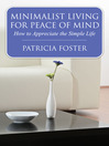 Minimalist Living for Peace of Mind (eBook): How to Appreciate the Simple Life