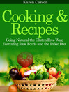 Cooking and Recipes (eBook): Going Natural the Gluten Free Way featuring Raw Foods and the Paleo Diet