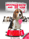 Groom & Show your Beagle (eBook)