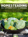 Homesteading: Self Sufficiency Guide To Gardening (eBook): Homesteaders Guide To Growing What You Eat