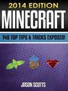 Minecraft (eBook): 140 Top Tips & Tricks Exposed! (2014 Edition)