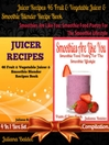 Best 46 Fruit & Vegetable Smoothies & Juicer Blender Recipes Book + Smoothies Are Like You (eBook): 4 In 1 Box Set Compilation