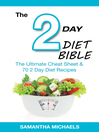 2 Day Diet Bible (eBook): The Ultimate Cheat Sheet & 70 2 Day Diet Recipes