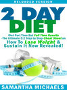 2 Day DietDiet Part Time But Full Time Results (eBook): The Ultimate 5:2 Step by Step Cheat Sheet on How To Lose Weight & Sustain It Now Revealed!
