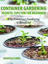 Container Gardening Secrets: Tips for the Beginner (eBook): Why Container Gardening is Beneficial