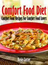 Comfort Food Diet (eBook): Comfort Food Recipes For Comfort Food Lovers
