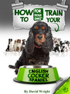 How to Train Your English Cocker Spaniel (eBook)