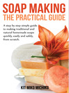 Soap Making (eBook): The Practical Guide
