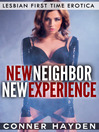 New Neighbor New Experience (eBook): Lesbian First Time Erotica