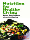 Nutrition for Healthy Living (eBook): Quinoa Superfood and Intermittent Fasting