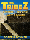 The Tribez (eBook): Cheats, Tips and Game Guide