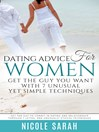 Dating Advice for Women (eBook): Get the Guy to Commit In Dating and Relationship Through 7 Lethal and Unusually Ethical Techniques