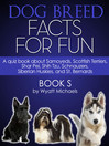 Dog Breed Facts for Fun! Book S (eBook): A quiz book about Samoyeds, Scottish Terriers, Shar Pei, Shih Tzu, Schnauzers, Siberian Huskies, and St. Bernards