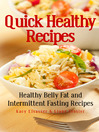 Quick Healthy Recipes (eBook): Healthy Belly Fat and Intermittent Fasting Recipes