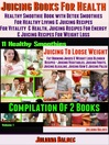 Best Juicing Books For Health (eBook): With Quick & Easy Detox Smoothies For Healthy Living & Juicing Recipes