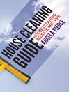 House Cleaning Guide (eBook): House Cleaning Secrets and Tips