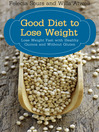 Good Diet to Lose Weight (eBook): Lose Weight Fast with Healthy Quinoa and Without Gluten