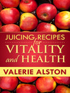 Juicing Recipes For Vitality and Health (eBook)