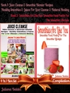 Juice Cleanse & Smoothie Blender Recipes + Smoothies Are Like You (eBook): 4 In 1 Box Set Compilation