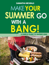 BBQ Cookbooks (eBook): Make Your Summer Go With A Bang! A Simple Guide To Barbecuing