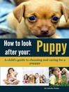 How to Look After Your Puppy (eBook): Pet Care for Children