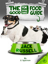 The Jack Russell Good Food Guide (eBook): For a Healthier Jack Russell