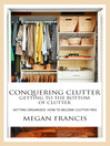 Conquering Clutter (eBook): Getting To The Bottom Of Clutter