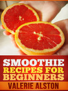Smoothie Recipes For Beginners (eBook)