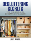 Decluttering Secrets (eBook): Tips And Tricks To Becoming Organized