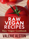 Raw Vegan Recipes (eBook): Raw Vegan Cookbook