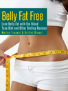 Belly Fat Free (eBook): Lose Belly Fat with the Blood Type Diet and Other Dieting Recipes