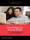 Stumbling for Fun & Profit (eBook): Grow Your Knowledge while Growing Your Business
