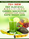 Nutribullet Recipes Reloaded: (eBook): 70+ New Fat Burning & Delicious Green Smoothie Recipes for Your Rapid Weight Loss