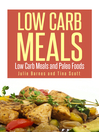 Low Carb Meals (eBook): Low Carb Meals and Paleo Foods
