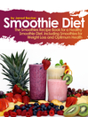 Smoothie Diet (eBook): One of the Definitive Smoothie Books on Using Smoothies for Weight Loss