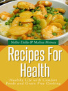 Recipes for Health (eBook): Healthy Life with Comfort Foods and Grain Free Cooking