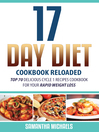 17 Day Diet Cookbook Reloaded (eBook): Top 70 Delicious Cycle 1 Recipes Cookbook For Your Rapid Weight Loss