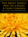 The Most Simple Way to Create a Fairy Garden (eBook): How to Create a Fairy Garden with Fairies