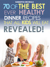 Kids Recipes Book (eBook): 70 Of The Best Ever Dinner Recipes That All Kids Will Eat....Revealed!