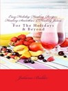 Easy Holiday Healing Recipes (eBook): For The Holidays & Beyond