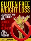 Gluten Free Weight Loss (eBook): Lose Weight and Live Healthy with Gluten Free Recipes for a Gluten Free Diet