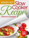 Slow Cooker Recipes Complete Cookbook (eBook): 3 In 1 Box Set