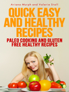 Quick Easy and Healthy Recipes (eBook): Paleo Cooking and Gluten Free Healthy Recipes