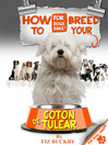 How to Breed your Coton de Tulear (eBook): Responsible Breeding for Coton de Tulear Owners